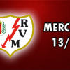 Rayo Vallecano: Estado del Mercado 01/07/13